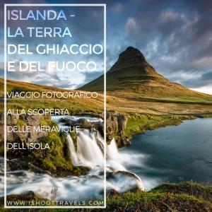 Islanda. Viaggio fotografico alla scoperta delle meraviglie dell'isola. www.ishoottravels.com